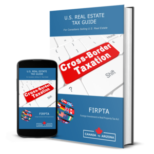 U.S. Tax Guide for Canadians Selling U.S. Property